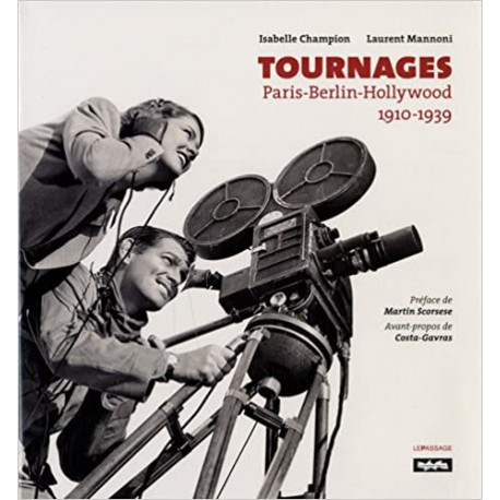 Tournages. Paris-Berlin-Hollywood. 1910-1939