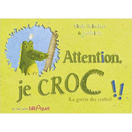 Attention, je croc !