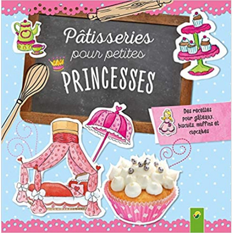 La pâtisseries pour petites princesses
