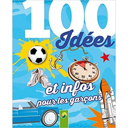 100 idées et infos pour les garçons