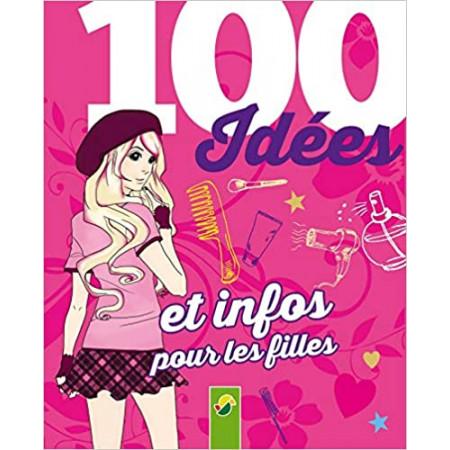 100 idées et infos pour les filles