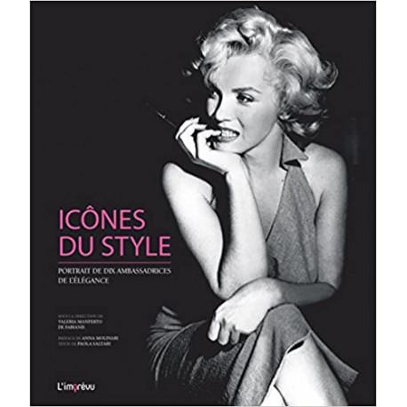 Icônes du style - Portraits de dix ambassadrices de l'élégance