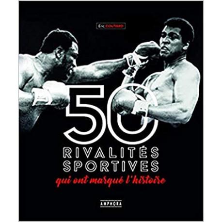 Les 50 rivalités sportives qui ont marqué l'histoire