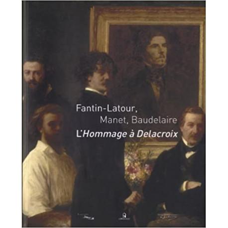 Fantin-Latour, Manet, Baudelaire - L'Hommage à Delacroix
