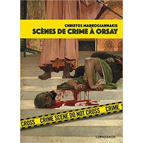 Scènes de crime à Orsay - Une enquête criminartistique