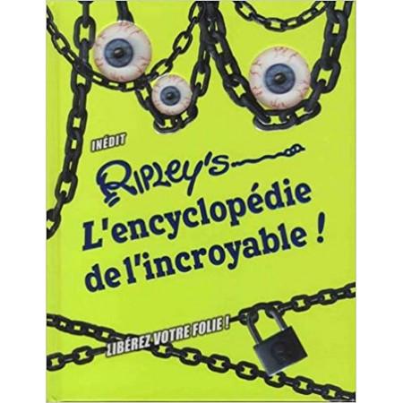 L'encyclopédie de l'incroyable - Libérez votre folie !