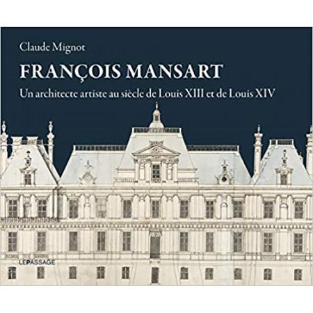 François Mansart - Un architecte artiste au siècle de Louis XIII et Louis XIV