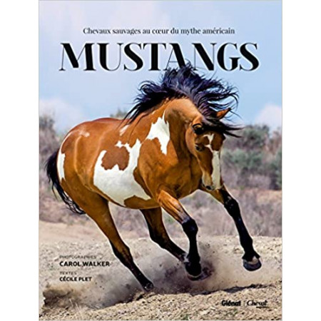 Mustangs - Chevaux sauvages au coeur du mythe américain
