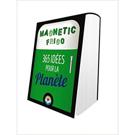 Magnetic frigo - 365 idées pour la planète