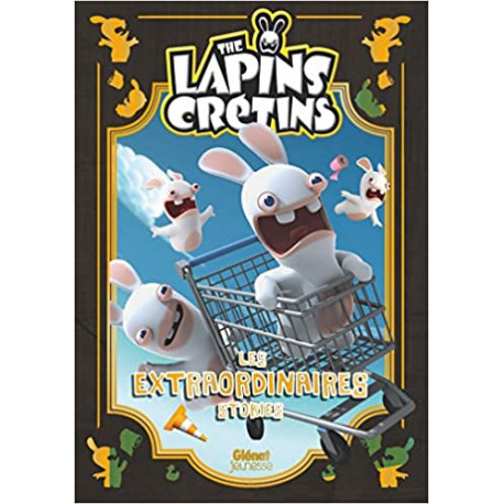 The Lapins crétins - Les extraordinaires stories Tome 1