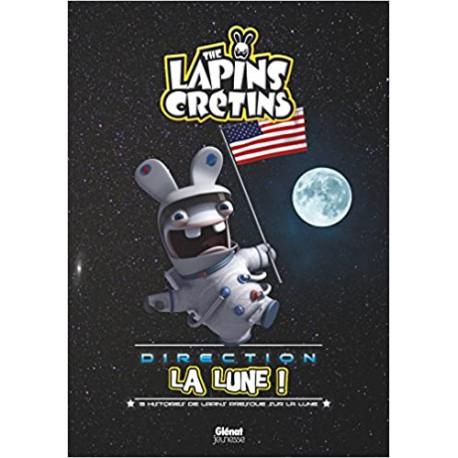 Les Lapins crétins direction la lune ! - 9 histoires de Lapins presques sur la Lune