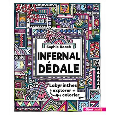 Infernal dédale - Labyrinthes à explorer et à colorier