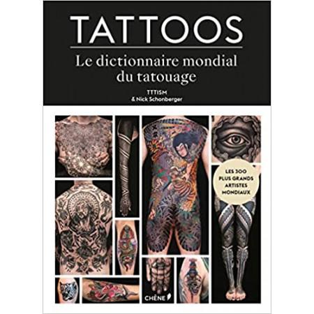 Tattoos - Le dictionnaire Mondial du tatouage