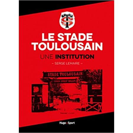 Le stade toulousain - Une institution