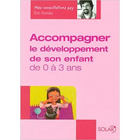 Accompagner le développement de son enfant de 0 à 3 ans
