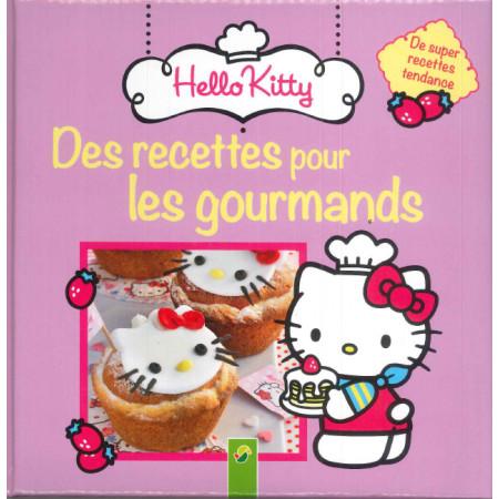 Hello Kitty Des recettes gourmandes pour les gourmands