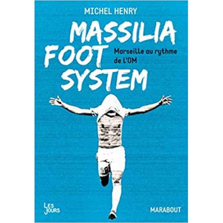 Massilia foot system - Marseille au rythme de l'OM