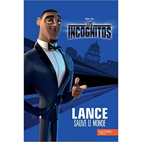 Les incognitos - Lance sauve le monde
