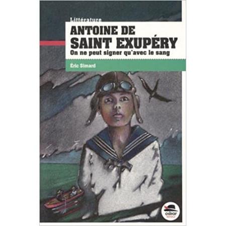 Antoine de Saint-Exupéry - On ne peut signer qu'avec le sang