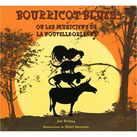Bourricot blues ou les musiciens de la Nouvelle- Orléans