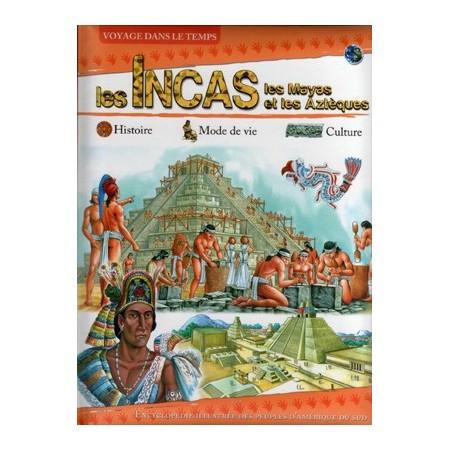 Les incas. Voyage dans le temps.
