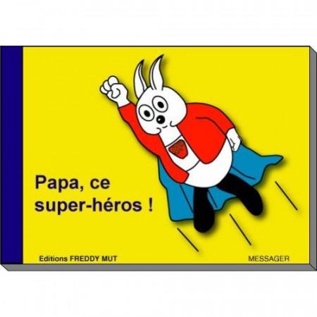 P'tit frère - Tome VIII - Papa, ce super-héros