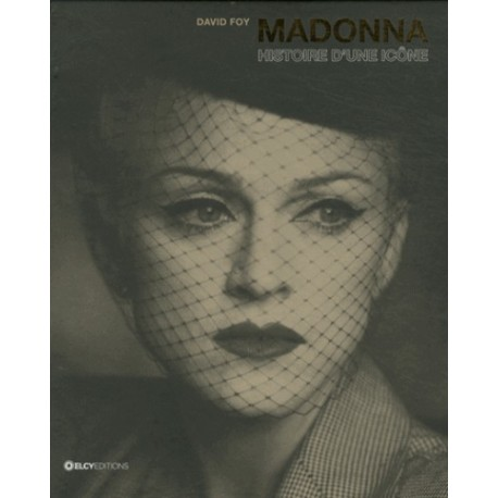 Madonna ''Histoire d'une icône''