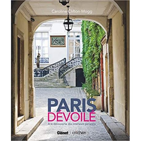 Paris dévoilé - A la découverte des intérieurs parisiens