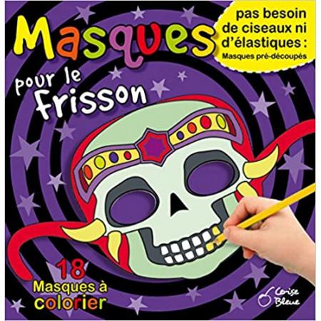 Masques pour le frisson - 18 masques à colorier