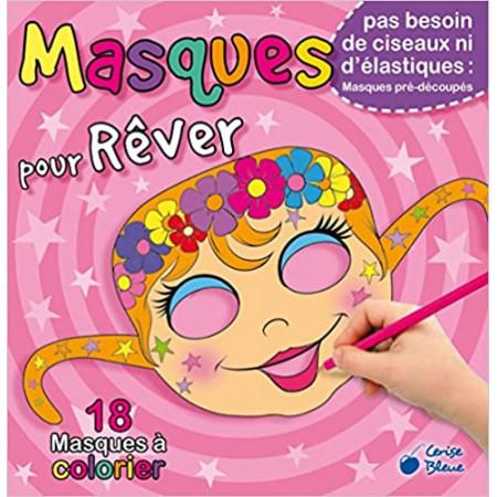 Masques pour rêver - 18 masques à colorier