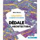 Dédale architectural - Labyrinthes à explorer et à colorier