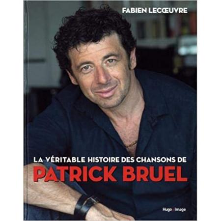 La véritable histoire des chansons de Patrick Bruel