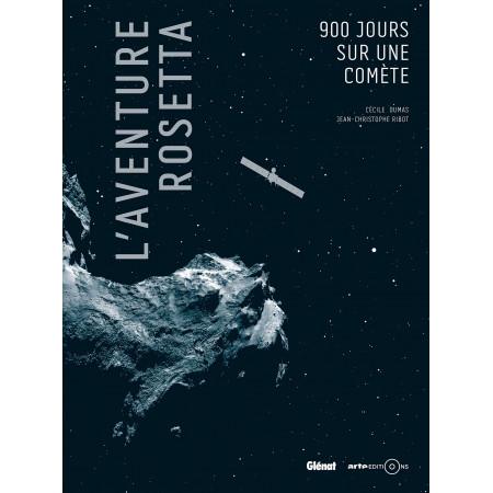 L'aventure Rosetta - 900 jours sur une comète
