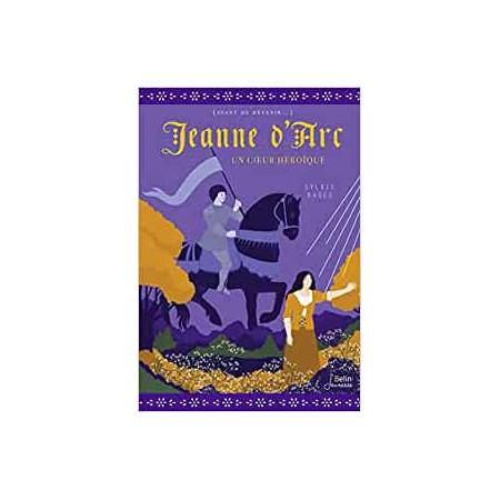 Jeanne d'Arc - Un coeur héroïque