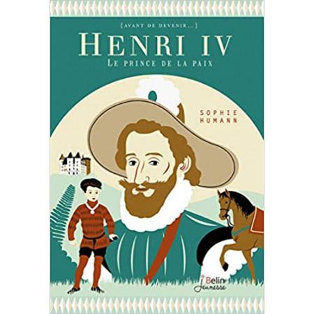 Henri IV - Le prince de la paix