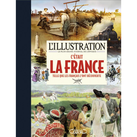 L'Illustration - C'était la France