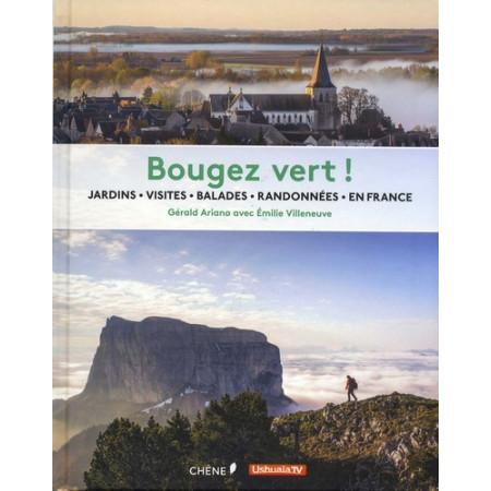 Bougez vert ! - Jardins, visites, balades, randonnées en France