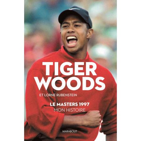 Tiger Woods - Le Masters 1997, mon histoire