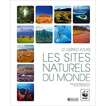 Les sites naturels du monde - Le grand atlas