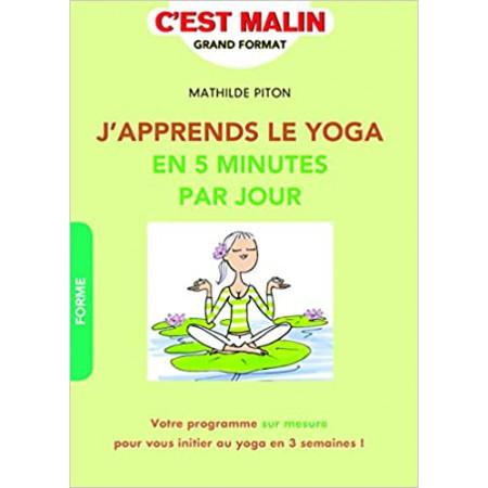 J'apprends le yoga en 5 minutes par jour