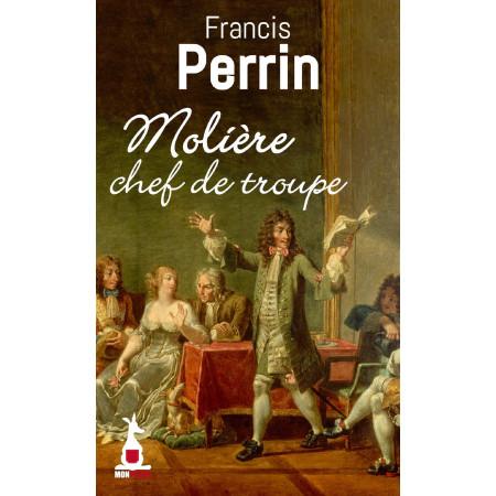 Molière, chef de troupe