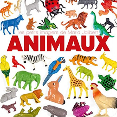 Animaux Les Petits Imagiers de Maria Jalibert