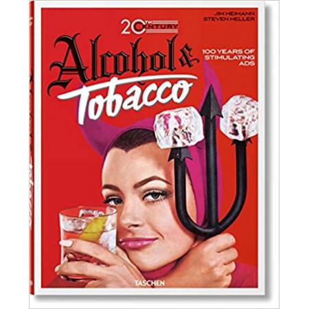 Alcohol & Tobacco - 100 ans de publicités stimulantes