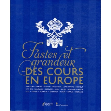 Fastes et grandeur des cours d'Europe