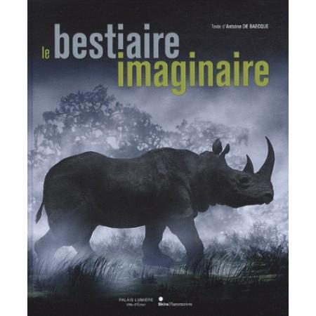 """Le bestiaire imaginaire """" L'animal dans la photographie de 1850 à nos jours """""""