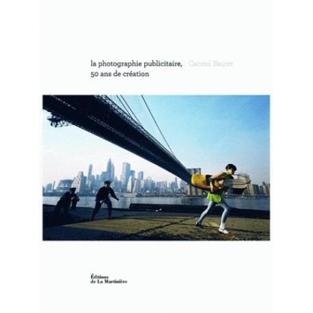 Photographie publicitaire, 50 ans de création