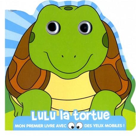 Lulu la tortue. Mon 1er livre avec des yeux mobiles