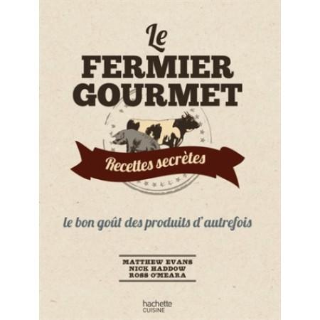 Le fermier gourmet Recettes secrètes