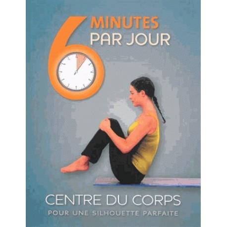 6 minutes par jour Centre du corps