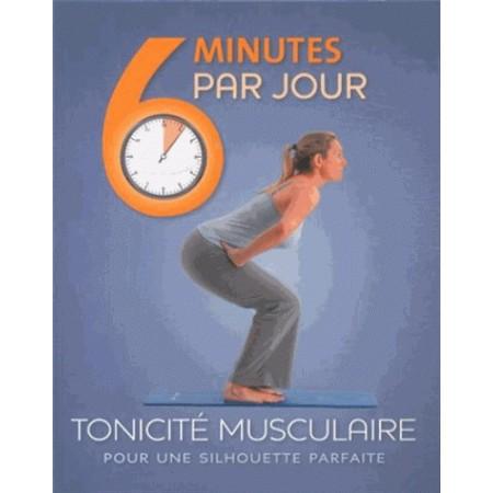 6 minutes par jour Tonicité musculaire